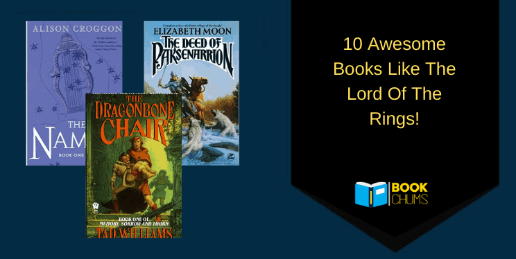 10 Awesome Books Like The Lord Of The Rings!