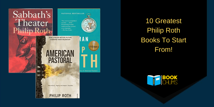 10 Greatest Philip Roth Books To Start From!