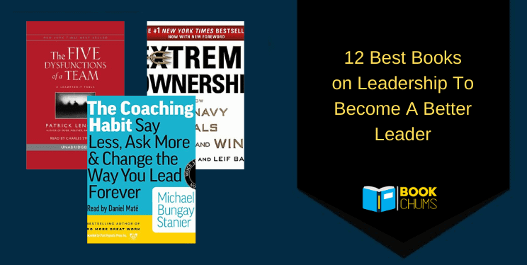 12 Best Leadership Books: Learn To Be A Better Leader