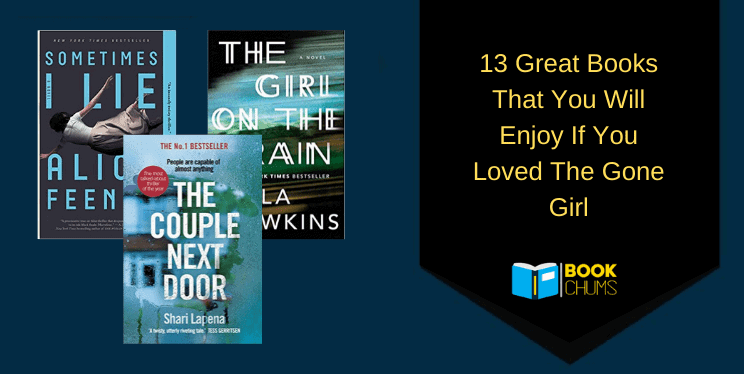 13 Great Books Like Gone Girl: Read If You Loved The Gone Girl