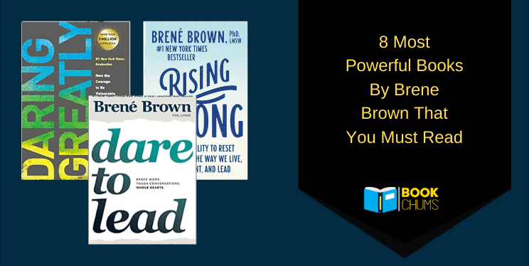 8 Most Powerful Books By Brene Brown That You Must Read