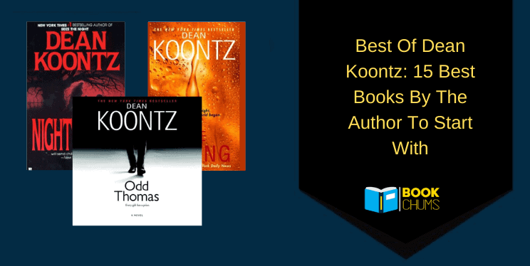 Best Of Dean Koontz: 15 Best Books By The Author To Start With