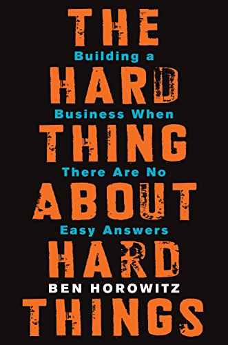 The Hard Thing About Hard Things: best books for starting a business
