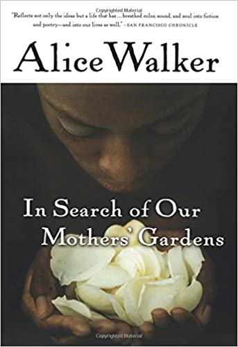 In Search of Our Mothers' Gardens - Womanist