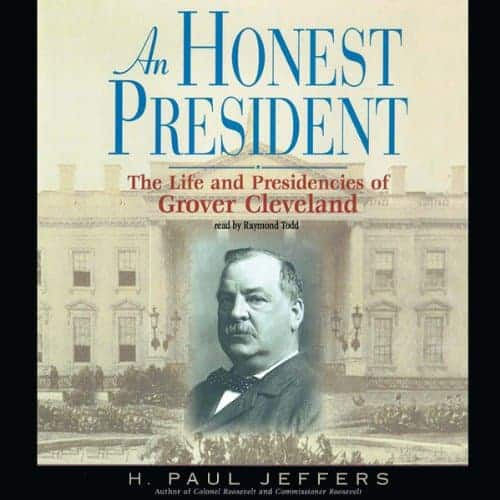 An Honest President: The Life and Times of Grover Cleveland