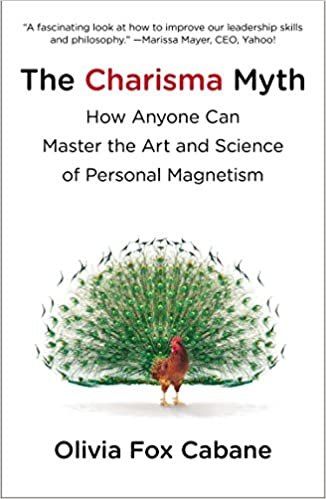 The Charisma Myth: Master the Art and Science of Personal Magnetism