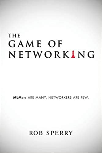 The Game of Networking: MLMers ARE MANY. NETWORKERS ARE FEW