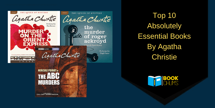 Top 10 Absolutely Essential Books By Agatha Christie