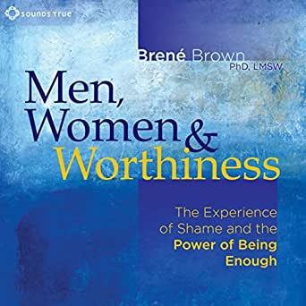 Men, Women and Worthiness:  best Brene Brown books