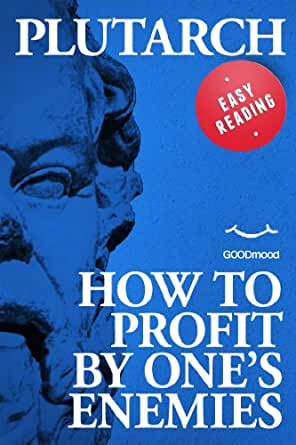 How to Profit by One's Enemies