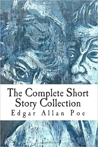 The Complete Short Story Collection by Edgar Allan Poe